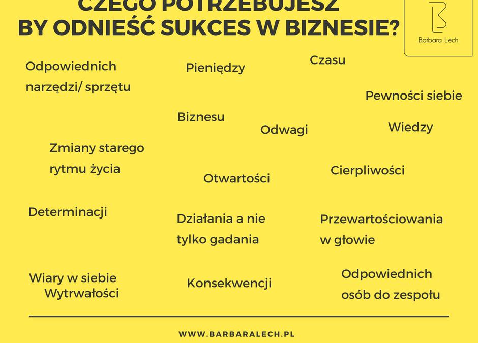 Czego potrzebujesz by odnieść sukces w biznesie?