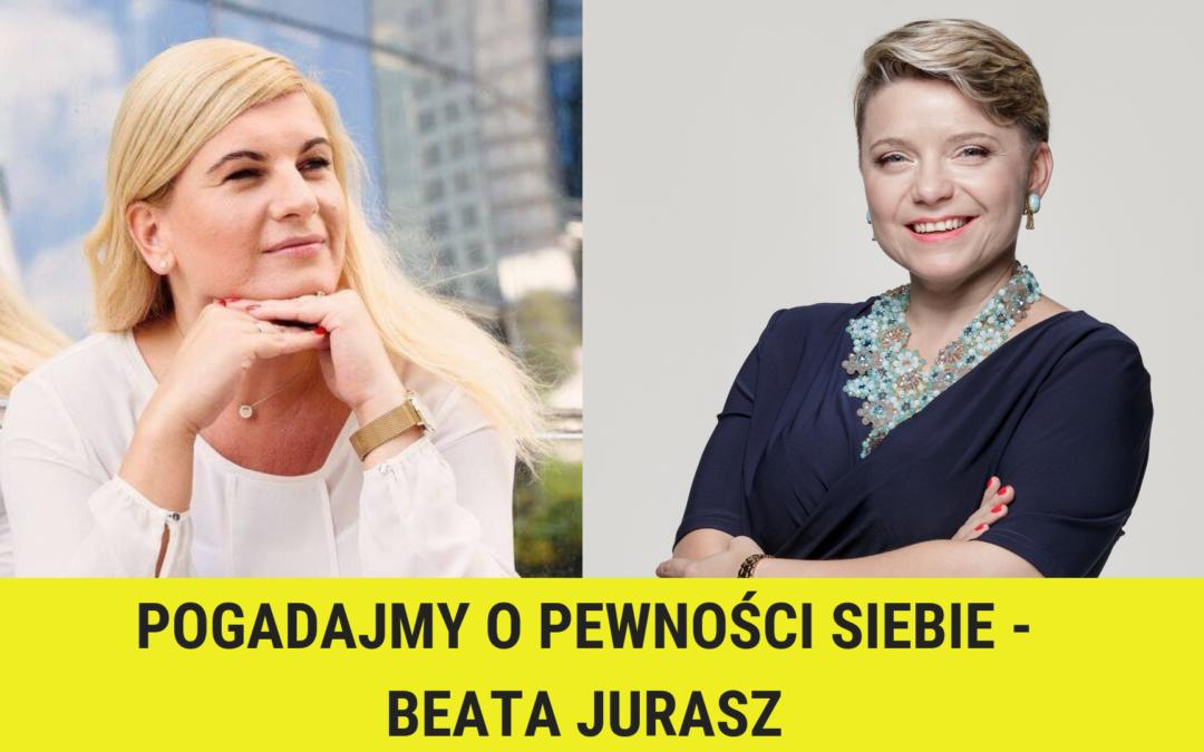 Pogadajmy opewności siebie – Beata Jurasz