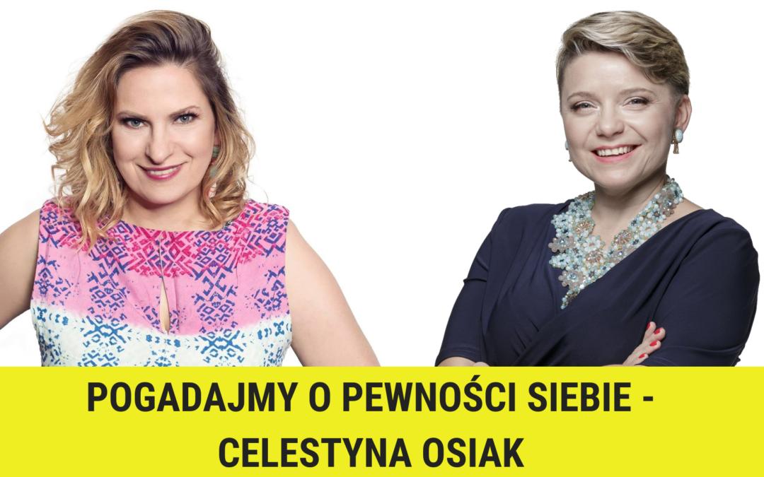 Pogadajmy opewności siebie – Celestyna Osiak