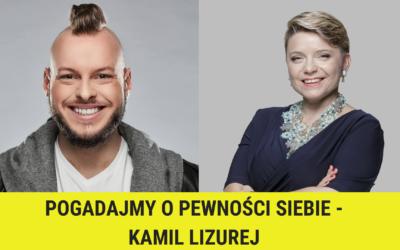 Pogadajmy opewności siebie – Kamil Lizurej